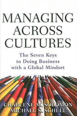 Managing Across Cultures By Solomon, Charlene M./ Schell, Michael S.