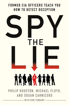 Spy the Lie By Houston, Philip/ Floyd, Mike/ Carnicero, Susan/ Tennant, Don
